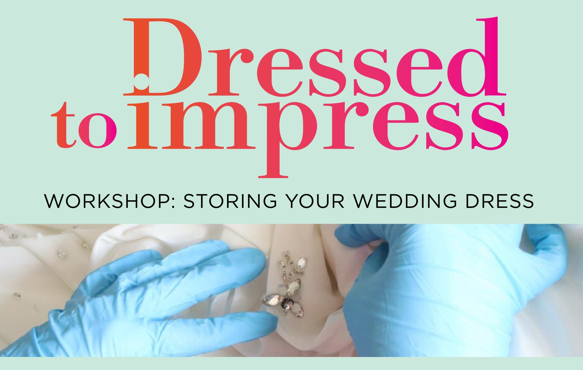 37f0a77cad6 Cairns Events - Event Details - Dressed to Impress Workshop  Storing Your Wedding  Dress